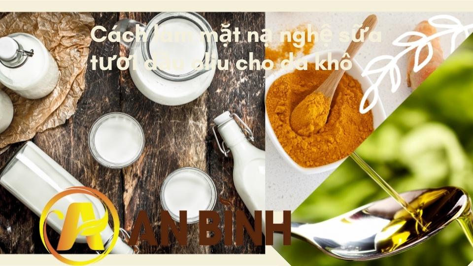 Cách làm mặt nạ nghệ sữa tươi dầu oliu cho da khô