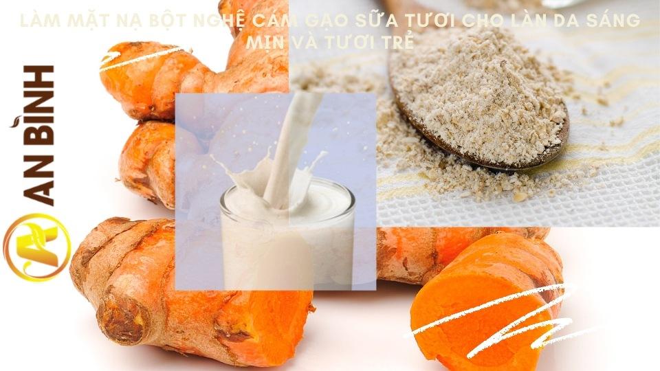 Làm mặt nạ bột nghệ cám gạo sữa tươi cho làn da sáng mịn và tươi trẻ